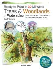 Ready to Paint in 30 Minutes: Trees & Woodlands in Watercolo