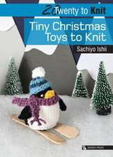 20 to Knit: Tiny Christmas Toys to Knit