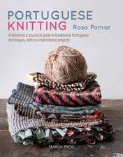Portuguese Knitting: A Historical & Practical Guide to Traditional Portuguese Techniques, with 20 Inspirational Projects