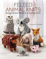 Knit to Felt: How to Felt 15 Cute Animal Knits