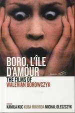 Boro, L'Ile D'Amour:  The Films of Walerian Borowczyk