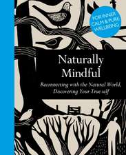 Naturally Mindful:  Find Inner Calm Through Nature