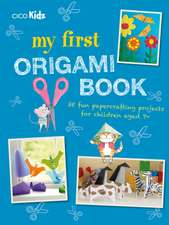 My First Origami Book: 35 fun papercrafting projects for children aged 7+