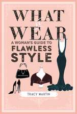 What to Wear: A woman's guide to flawless style