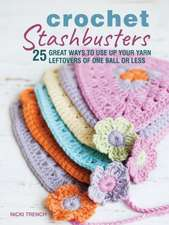 Crochet Stashbusters: 25 great ways to use up your yarn leftovers of one ball or less