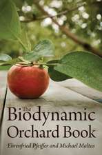 The Biodynamic Orchard Book