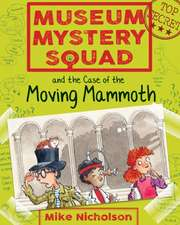 Museum Mystery Squad and the Case of the Moving Mammoth