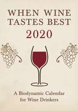 When Wine Tastes Best: A Biodynamic Calendar for Wine Drinkers