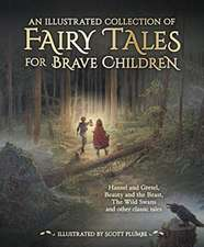 Illustrated Collection of Fairy Tales for Brave Children
