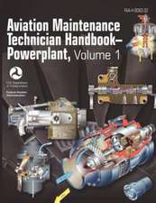 Aviation Maintenance Technician Handbook - Powerplant. Volume 1 (FAA-H-8083-32)