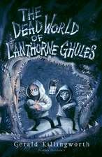 Dead World of Lanthorne Ghules