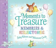 Giles, S: Moments to Treasure Baby Album and Milestone Cards