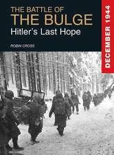 The Battle of the Bulge:  Hitler's Last Hope, December 1944