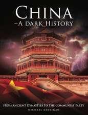 Kerrigan, M: China - A Dark History
