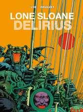Lone Sloane, Volume 2:  Delirius