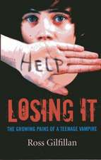 Losing It:  The Growing Pains of a Teenage Vampire