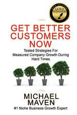 Get Better Customers Now