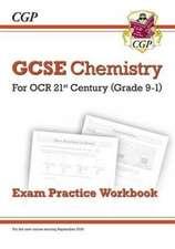 New Grade 9-1 GCSE Chemistry: OCR 21st Century Exam Practice Workbook