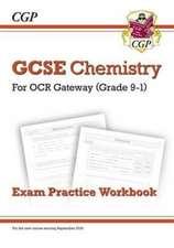 New Grade 9-1 GCSE Chemistry: OCR Gateway Exam Practice Workbook
