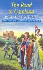 Sutcliff, R: The Road to Camlann