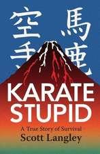 Karate Stupid:  A Trainer's Manual