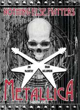 Metallica Nothing Else Matters: The Graphic Novel