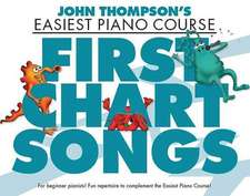 First Chart Songs:  Play 19 Great Songs with Only 3 Easy Chords for Each Song