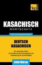 Kasachischer Wortschatz Fur Das Selbststudium - 3000 Worter:  Special Edition - Japanese