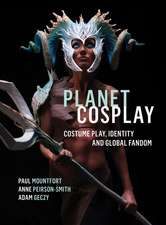 Planet Cosplay: Costume Play, Identity and Global Fandom