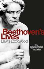 Beethoven`s Lives – The Biographical Tradition