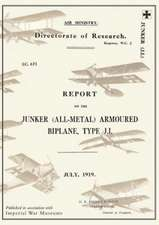 Report on the Junker All-Metal Armoured Biplane Type J.I., July 1919reports on German Aircraft 14