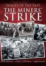 Images of the Past:  The Miners Strike