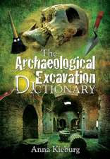 The Archaeological Excavation Dictionary:  From Otzi to Lenin