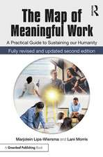 The Map of Meaningful Work: A Practical Guide to Sustaining Our Humanity