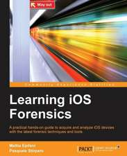 Learning IOS Forensics:  Deployment and Administration