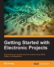 Getting Started with Electronic Projects