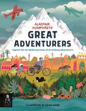 Alastair Humphrey's Great Adventurers