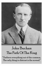 John Buchan - The Path of the King