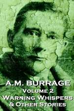 A.M. Burrage - Warning Whispers & Other Stories