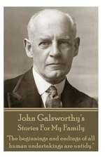 John Galsworthy's Stories for My Family