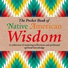 The Pocket Book of Native American Wisdom