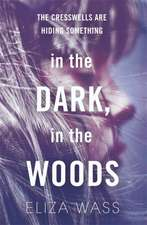 Wass, E: In the Dark, In the Woods