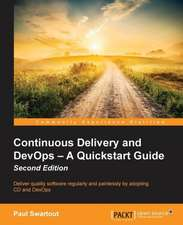 Continuous Delivery and Devops - A QuickStart Guide Second Edition:  Building Apps with Html5 Websockets