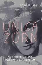 Unica Zürn: Art, Writing and Post-War Surrealism