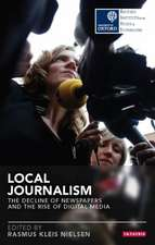 Local Journalism: The Decline of Newspapers and the Rise of Digital Media