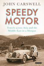 Speedy Motor: Travels across Asia and the Middle East in a Morgan
