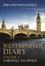 Westminster Diary: Volume 2: Farewell to Office