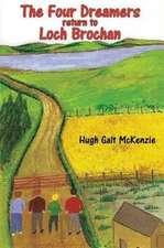 Galt McKenzie, H: The Four Dreamers Return to Loch Brochan