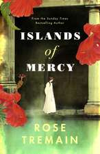 Tremain, R: Islands of Mercy