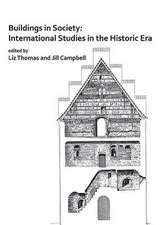 Buildings in Society: International Studies in the Historic Era